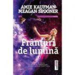 Franturi de lumina ( Editura: Trei, Autori: Amie Kaufman, Meagan Spooner, ISBN 978-606-400-096-5 )
