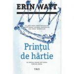 Printul de hartie ( Editura: Trei, Autor: Erin Watt, ISBN 978-606-400-311-9 )