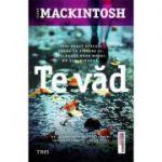 Te vad ( Editura: Trei, Autor: Clare Mackintosh, ISBN 978-606-400-233-4 )