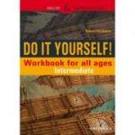 Do It Yourself! Workbook for all ages. Intermediate ( Editura: Paralela 45, Autor: Steluta Istratescu, ISBN 9789734724468 )