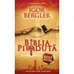 Biblia pierduta ( Editura: Rao, Autor: Igor Bergler, ISBN 9786067761887 )