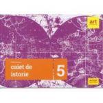 Caiet de istorie Clasa a 5 a ( Editura: Art Grup editorial, Autor: Maria Ochescu ISBN 978-606-8948-18-8 )