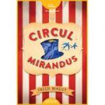 Circul Mirandus ( Editura: Arthur, Autor: Cassie Beasley, ISBN 9786067882407)