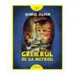 Greierul de la metrou ( Editura: Art Grup editorial, Autor: George Selden ISBN 9786067882025 )