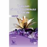 Invata cum sa lucrezi cu cristalele in 21 de zile ( Editura: For You, Autor: Judy Hall ISBN 9786066392013 )