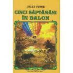 Cinci saptamani in balon ( Editura: Cartex 2000, Autor: Jules Verne ISBN 978-973-104-701-0 )