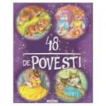 48 de povesti (Editura: Flamingo ISBN 978-606-713-109-3)
