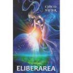 Eliberarea ( Editura: Ganesha, Autor: Chico Xavier ISBN 978-606-8742-49-6 )
