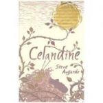 Celandine ( Editura: David Fickling/Books Outlet, Autor: Steve Augarde, ISBN 0385605625 )