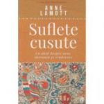 Suflete cusute(Editura: Curtea Veche, Autor: Anne Lamott ISBN 978-606-44-0107-6)