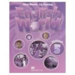 English World 5 Workbook ( Editura: Macmillan, Autor(i): Mary Bowen, Liz Hocking ISBN 978-0-230-02481-6 )
