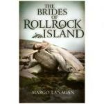 The Brides of Rollrock Island ( Editura: David Fickling Books/Books Outlet, Autor: Margo Langan, ISBN 9780857560339 )