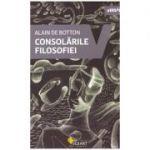 Consolarile filosofiei (Editura: Vellant, Autor: Alain de Botton ISBN 978-606-980-027-0)