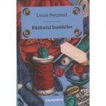Razboiul bumbilor (Editura: Art Grup editorial, Autor: Louis Pergaud 9786068811451)
