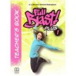 Full Blast Plus 1 Teacher's book ( Editura: MM Publications, Autori: H. Q. Mitchell, Marileni Malkogianni ISBN 978-618-05-2340-9 )