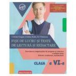 Fise de lucru si teste de lectura si redactare pentru clasa a VI-a (Editura: Paralela 45, Autor: Cristina Cergan, Cristina Radu, Iris Tanasescu ISBN 978-973-47-2802-2)