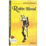 Robin Hood ( Editura: Cartex 2000, Autor: Henry Gilbert ISBN 978-973-104-757-7 )