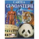 Cartea Cunoasterii/ Prima mea enciclopedie (Editura: Aramis ISBN 978-606-706-151-2)