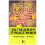 Cum ii ajutam pe copii sa faca fata traumelor. Ghidul parintilor pentru a le cultiva copiilor increderea in sine, bucuria si rezilienta ( Editura: For You, Autori: Dr. Peter A. Levine, Maggie Kline, ISBN 978-606-639-229-7 )