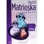 Efectul Matrioska. Detoxifiera mintii si a sufletului ( Editura: One Book, Autor: Luminita Oprea ISBN 978-606-93577-3-6 )