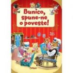 Bunico, spune-ne o poveste! ( Editura Crisan, Autor: Tony Wolf, ISBN 978-606-508-243-4)