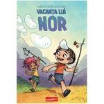 Vacanta lui Nor ( Editura: Art Grup editorial, Autori: Ileana si Maria Surducan, ISBN 978-606-788-461-6 )