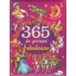 365 de povesti fabuloase ( Editura: Aramis ISBN 978-606-706-462-9 )