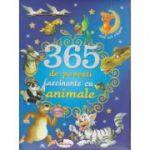 365 de povesti fascinante cu animale ( Editura: Aramis ISBN 978-606-706-463-6 )