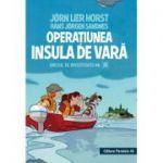 Biroul de investigatii nr 2. Operatiunea Insula de vara ( Editura: Paralela 45, Autor: Horst Jørn Lier, Sandnes Hans Jørgen ISBN 978-973-47-2846-6 )
