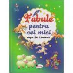 Fabule pentru cei mici dupa La Fontaine ( Editura: Aramis, Autor: La Fontaine ISBN 9786060090977 )