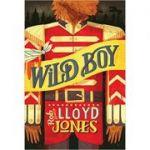 Wild Boy ( Editura: Outlet - carte limba engleza, Autor: Rob Lloyd Jones ISBN 9781406341386 )