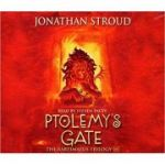 Ptolemy's Gate Audio CD (The Bartimaeus Trilogy) ( Editura: Outlet - limba engleza, Autor: Jonathan Stroud and Steven Pacey ISBN 978-1-84657-680-5 )