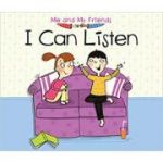 I Can Listen (Me and My Friends) ( Editura: Outlet - carte limba engleza, Autor: Daniel Nunn ISBN 9781406281620 )