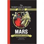 Mars: You Decide How to Survive! ( Editura: Outlet - carte limba engleza, Autori: Hena Khan, David Borgenicht ISBN 978-0-8118-7124-2 )