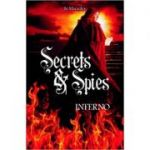 Inferno (Secrets and Spies) ( Editura: Outlet - carte limba engleza, Autor: Jo Macauley ISBN 978-1-782-02042-4 )