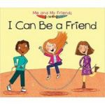 I Can Be a Friend (Me and My Friends) ( Editura: Outlet - carte limba engleza, Autor: Daniel Nunn ISBN 978-1-406-28161-3 )