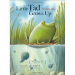 Little Tad Grows Up ( Editura: Outlet - carte limba engleza, Autor: Giuliano Ferri ISBN 978-988-15954-7-8 )