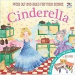 Cinderella (Press Out and Build Fairy-Tale Scenes) ( Editura: Outlet - carte limba engleza, Illustrated by: Rosie Butcher ISBN 978-1-78244-897-6 )