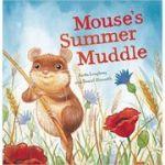 Mouse's Summer Muddle ( Editura: Outlet - carte limba engleza, Autori: Anita Loughrey and Daniel Howarth ISBN 978-1-84835-817-1)