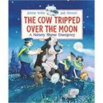 The Cow Tripped Over the Moon: A Nursery Rhyme Emergency ( Editura: Outlet - carte limba engleza, Autor: Jeanne Willis, Joel Stewart ISBN 978-1-4063-4883-5 )