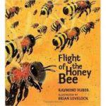 Flight of the Honey Bee ( Editura: Outlet - carte limba engleza, Autor: Huber Raymond ISBN 9781406348477 )