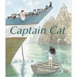 Captain Cat ( Editura: Outlet - carte limba engleza, Autor: Inga Moore ISBN 9781406337303)
