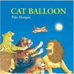 Cat Balloon ( Editura: Outlet - carte limba engleza, Autor: Palo Morgan ISBN 978-1894-96535-4 )