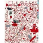 Little Red Cap ( Editura: Outlet - carte limba engleza, Autori: Jacob Grimm, Wilhelm Grimm, Illustrated by Pacovska Kveta ISBN 978-988-15954-5-4 )