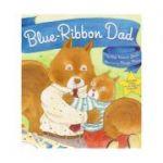 Blue-Ribbon Dad ( Editura: Outlet - carte limba engleza, Autor: Beth Raisner Glass ISBN 978-0-8109-9727-1)