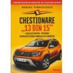 """Chestionare """"13 din 15"""". Legislatie rutiera + Intrebari pentru permisul de conducere ( Editura: Teocora, Autor: Marius Stanculescu, ISBN 9786066325097 )"""