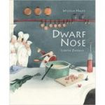 Dwarf Nose ( Editura: Outlet - carte limba engleza, Autori: Wilhelm Hauff, Lisabeth Zwerger ISBN 978-988-8240-03-6 )