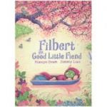Filbert, the Good Little Fiend ( Editura: Outlet - carte limba engleza, Autor: Hiawyn Oram ISBN 978-1-4063-3147-9 )