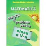 Matematica exercitii si probleme pentru clasa a V-a (Editura: Hyperion, Autor: Gheorghe Adalbert Schneider ISBN 978-606-589-069-5)