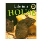 Life in a House (Microhabitats) ( Editura: Outlet - carte limba engleza, Autor: Clare Oliver ISBN 0-237-52303-5 )